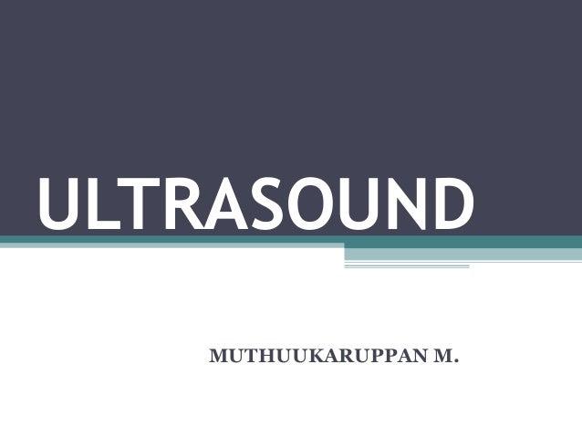 ULTRASOUND MUTHUUKARUPPAN M.