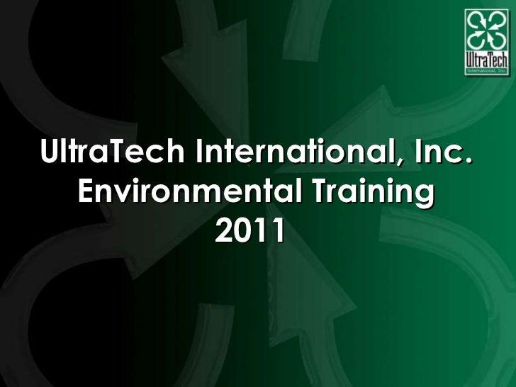 UltraTech International, Inc.   Environmental Training            2011