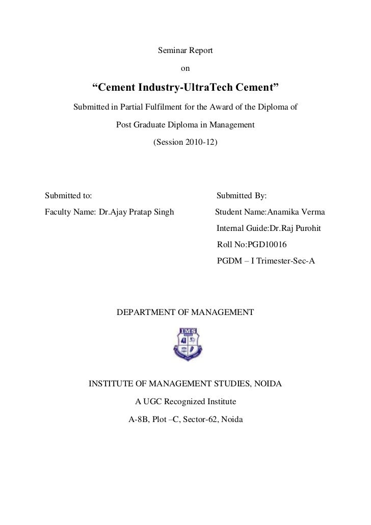 "Seminar Report                                     on                ""Cement Industry-UltraTech Cement""       Submitted in..."