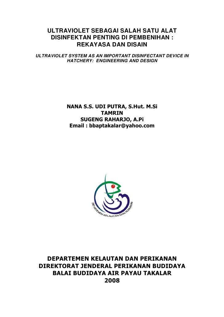 ULTRAVIOLET SEBAGAI SALAH SATU ALAT      DISINFEKTAN PENTING DI PEMBENIHAN :             REKAYASA DAN DISAIN ULTRAVIOLET S...