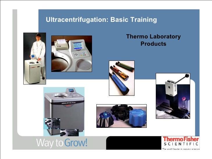 Ultracentrifugation: Basic Training                           Thermo Laboratory                              Products