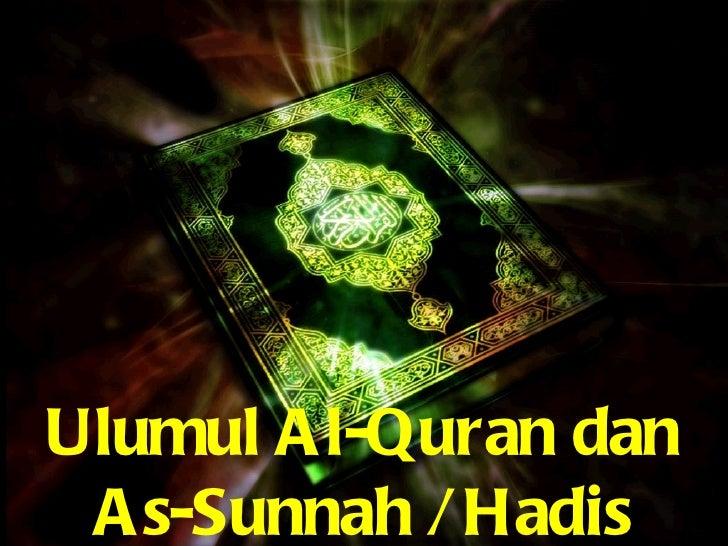 Ulumul A l-Quran dan A s-Sunnah / Hadis