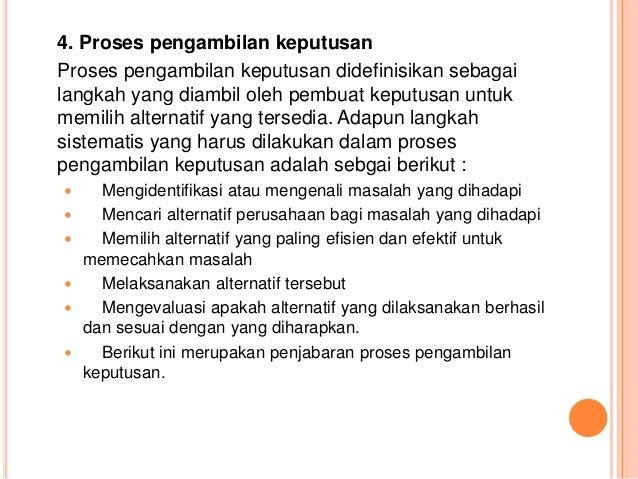 4. Proses pengambilan keputusan Proses pengambilan keputusan didefinisikan sebagai langkah yang diambil oleh pembuat keput...