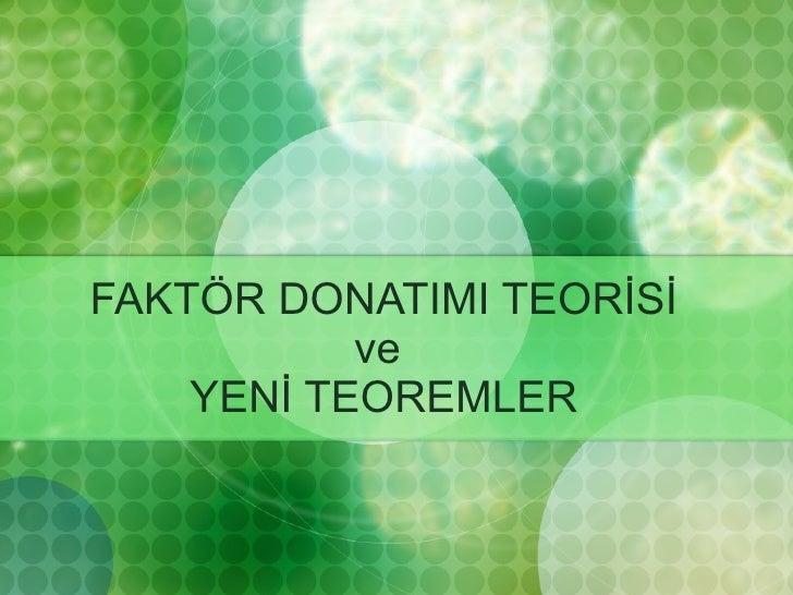 FAKTÖR DONATIMI TEORİSİ ve  YENİ TEOREMLER