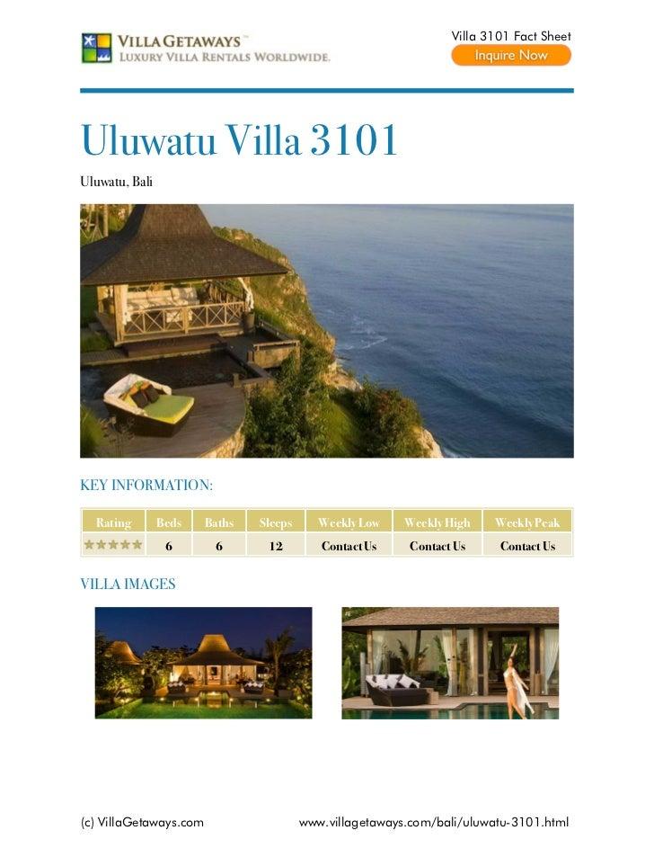 Villa 3101 Fact SheetUluwatu Villa 3101Uluwatu, BaliKEY INFORMATION:  Rating        Beds    Baths   Sleeps      Weekly Low...
