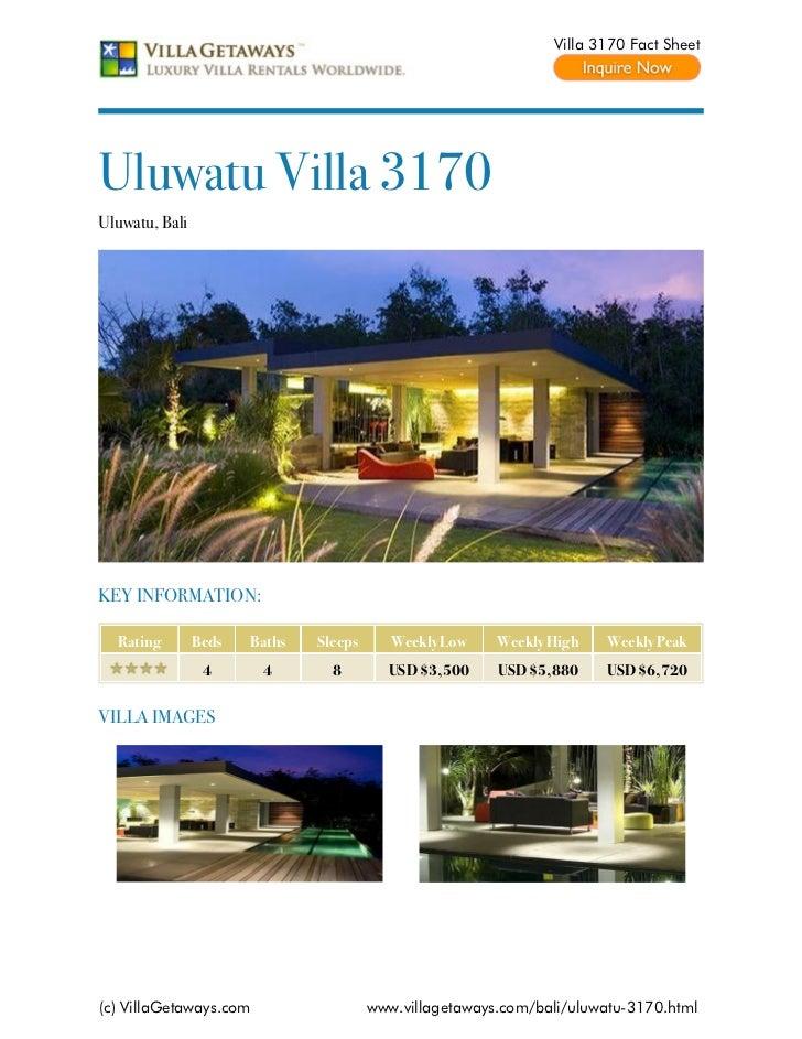 Villa 3170 Fact SheetUluwatu Villa 3170Uluwatu, BaliKEY INFORMATION:  Rating        Beds   Baths   Sleeps      Weekly Low ...