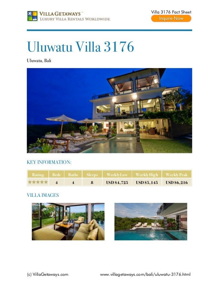 Villa 3176 Fact SheetUluwatu Villa 3176Uluwatu, BaliKEY INFORMATION:  Rating        Beds   Baths   Sleeps      Weekly Low ...