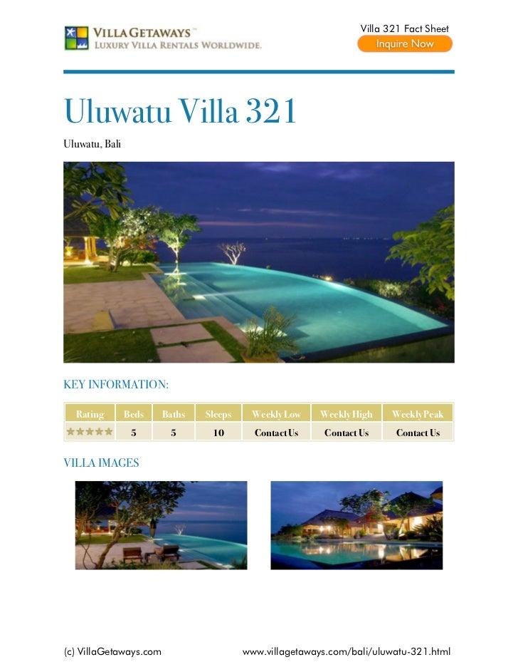 Villa 321 Fact SheetUluwatu Villa 321Uluwatu, BaliKEY INFORMATION:  Rating        Beds    Baths   Sleeps    Weekly Low    ...