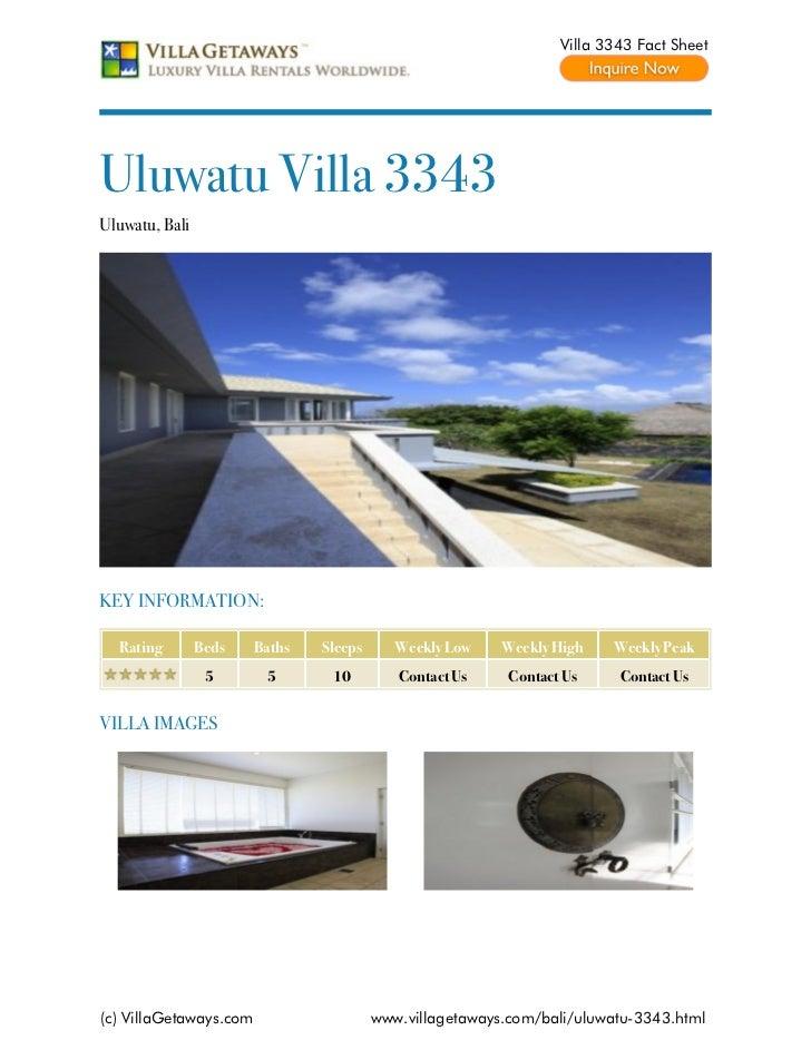 Villa 3343 Fact SheetUluwatu Villa 3343Uluwatu, BaliKEY INFORMATION:  Rating        Beds    Baths   Sleeps      Weekly Low...