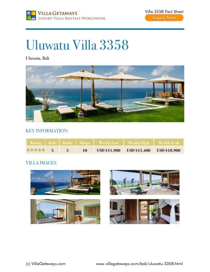 Villa 3358 Fact SheetUluwatu Villa 3358Uluwatu, BaliKEY INFORMATION:  Rating    Beds    Baths   Sleeps    Weekly Low     W...