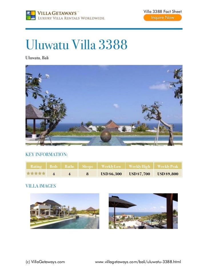 Villa 3388 Fact SheetUluwatu Villa 3388Uluwatu, BaliKEY INFORMATION:  Rating        Beds   Baths   Sleeps      Weekly Low ...