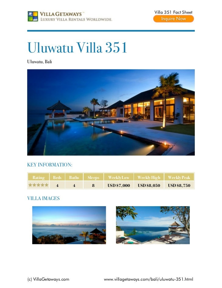 Villa 351 Fact SheetUluwatu Villa 351Uluwatu, BaliKEY INFORMATION:  Rating        Beds   Baths   Sleeps     Weekly Low    ...