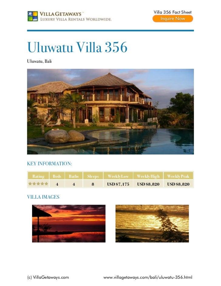 Villa 356 Fact SheetUluwatu Villa 356Uluwatu, BaliKEY INFORMATION:  Rating        Beds   Baths   Sleeps     Weekly Low    ...