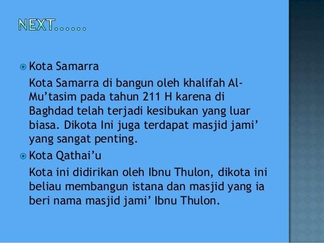  Kota Samarra Kota Samarra di bangun oleh khalifah Al- Mu'tasim pada tahun 211 H karena di Baghdad telah terjadi kesibuka...