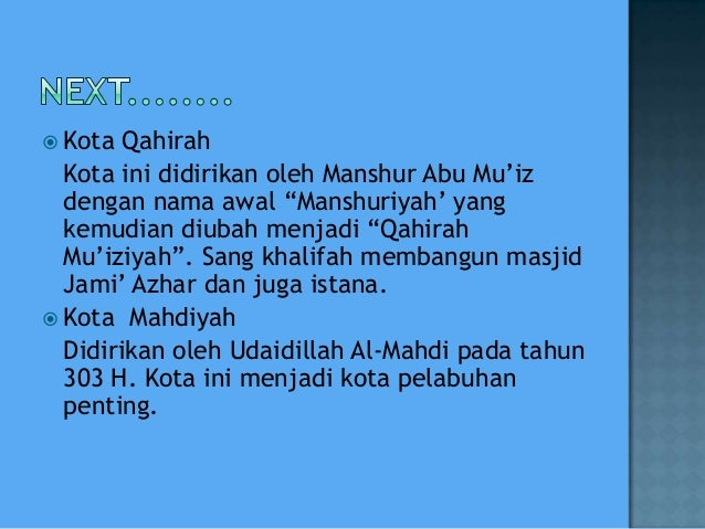 " Kota Qahirah Kota ini didirikan oleh Manshur Abu Mu'iz dengan nama awal ""Manshuriyah' yang kemudian diubah menjadi ""Qahi..."