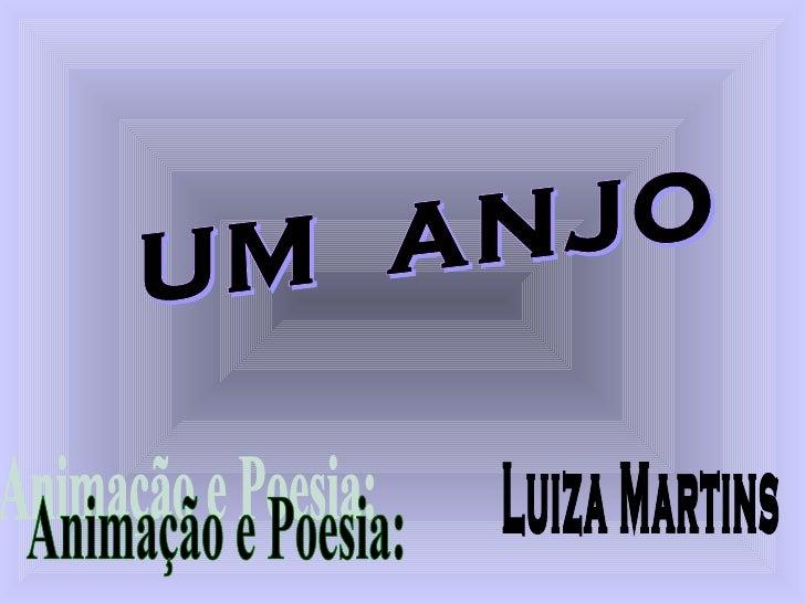 UM  ANJO Animação e Poesia: Luiza Martins