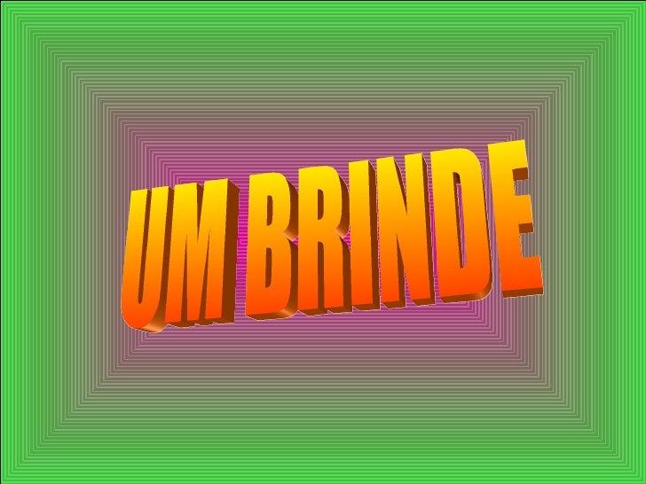 UM BRINDE