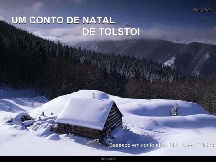 Ria Slides UM CONTO DE NATAL  DE TOLSTOI (Baseado em conto atribuído a León Tolstoi)