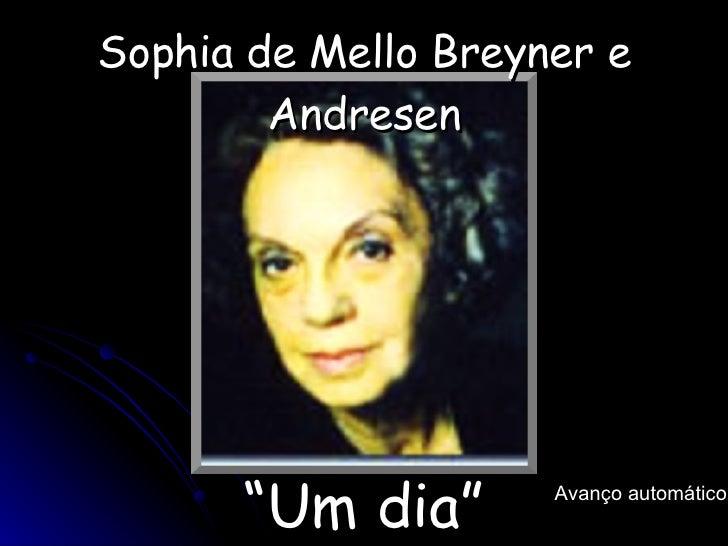 """Sophia de Mello Breyner e Andresen """" Um dia"""" Avanço automático"""