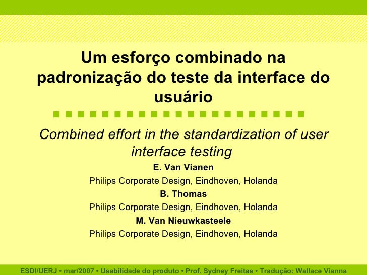 Um esforço combinado na padronização do teste da interface do usuário Combined effort in the standardization of user inter...