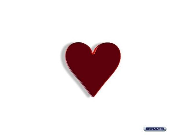 Plante um jardim no seu coração.Não se preocupe em fertilizar pois a terra do coraçãoé boa e naturalmente dadivosa.O mais ...