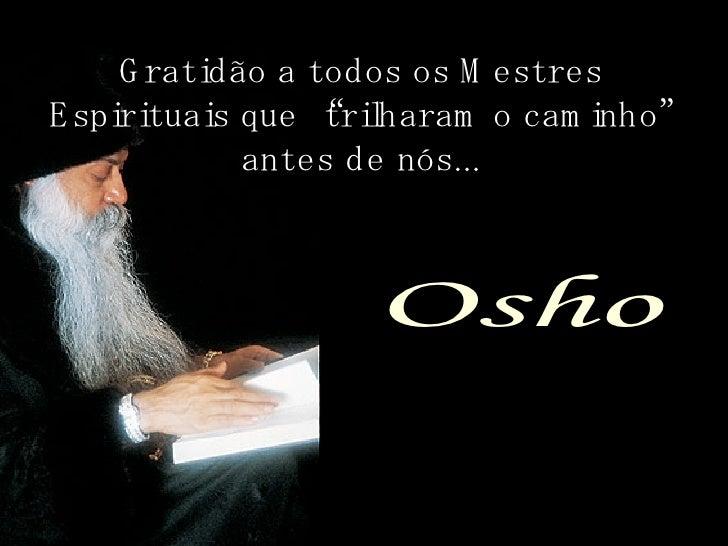 """Gratidão a todos os Mestres Espirituais que """"trilharam o caminho"""" antes de nós..."""
