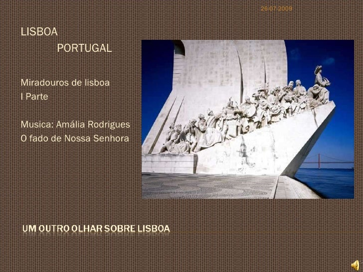 <ul><li>LISBOA </li></ul><ul><li>PORTUGAL </li></ul><ul><li>Miradouros de lisboa </li></ul><ul><li>I Parte </li></ul><ul><...