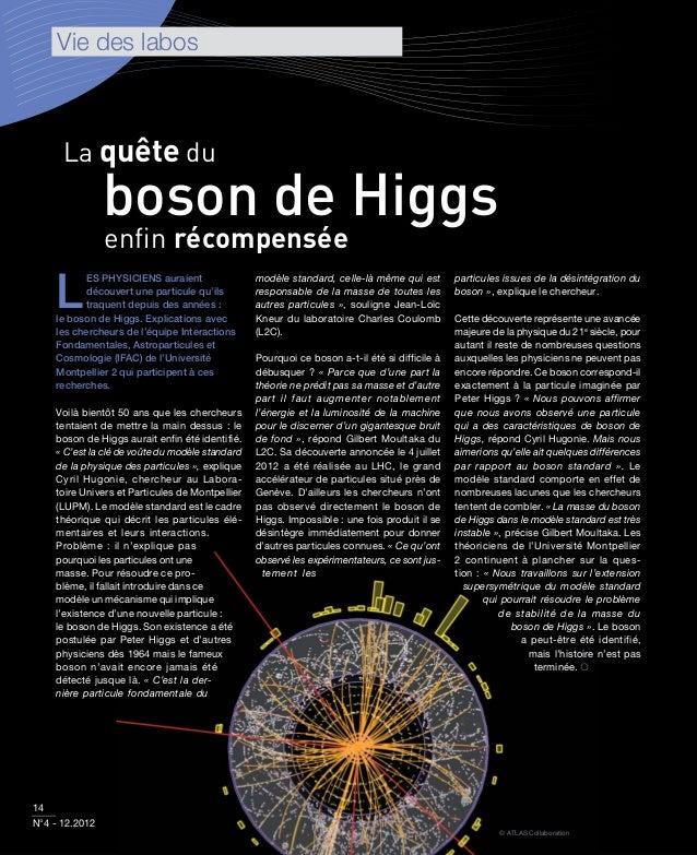 Vie des labos      La quête du                boson de Higgs                enfin récompensée    L          ES PHYSICIENS a...