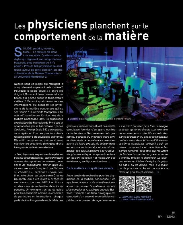 physiciens planchent sur leLescomportement de la matièreS        OLIDE, poudre, mousse,        fluide… La matière est dans ...