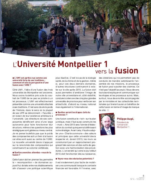 L'Université Montpellier 1                      vers la fusion LUM1 est parfois vue comme une             plus réactive. ...