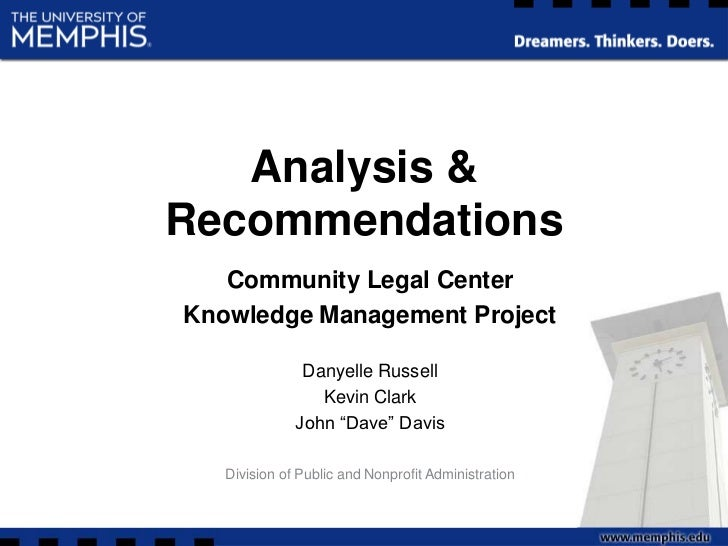 Analysis & Recommendations<br />Community Legal Center<br />Knowledge Management Project <br />Danyelle Russell<br />Kevin...
