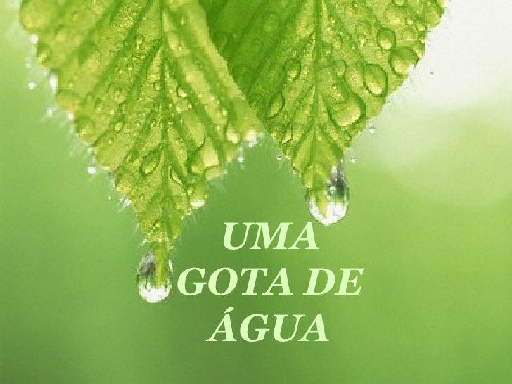 UMA GOTA DE ÁGUA