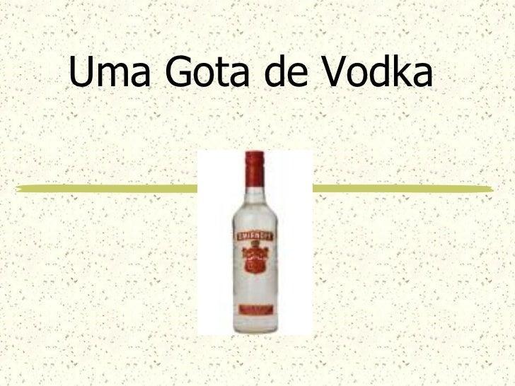 Uma Gota de Vodka