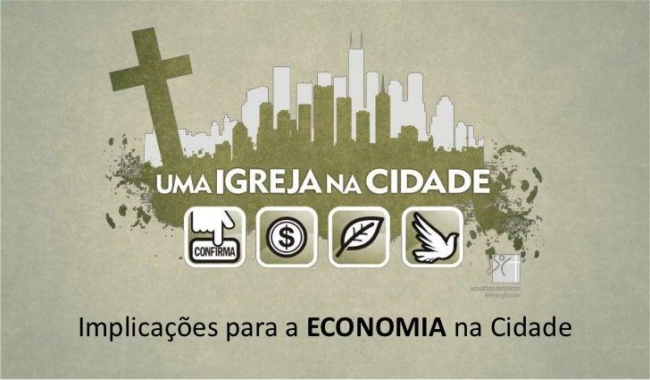 Implicações para a ECONOMIA na Cidade