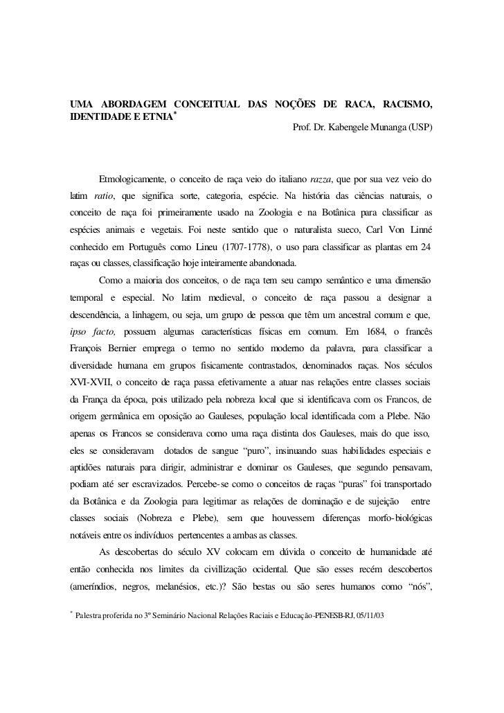 UMA ABORDAGEM CONCEITUAL DAS NOÇÕES DE RACA, RACISMO,IDENTIDADE E ETNIA∗                                Prof. Dr. Kabengel...