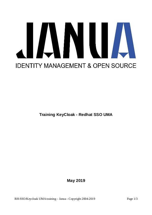 Training KeyCloak - Redhat SSO UMA May 2019 RH-SSO/Keycloak UMA training – Janua - Copyright 2004-2019 Page 1/3