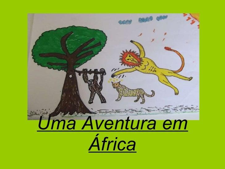 Uma Aventura em África