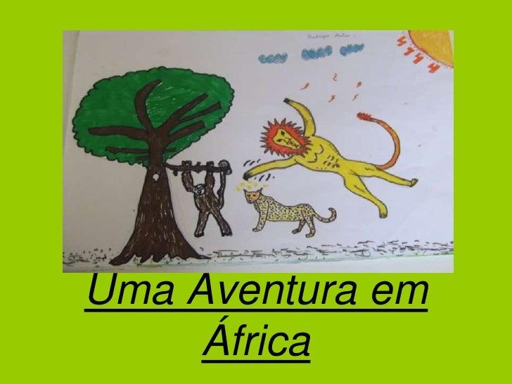 Uma Aventura em África<br />