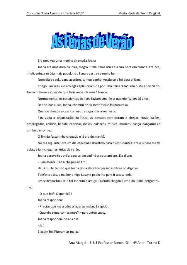 """Concurso """"Uma Aventura Literária 2013""""                              Modalidade de Texto Original        Era uma vez uma me..."""