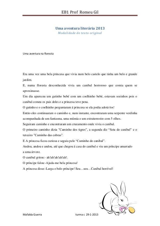EB1 Prof Romeu Gil                           Uma aventura literária 2013                            Modalidade de texto or...