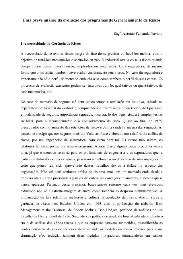 Uma breve análise da evolução dos programas de Gerenciamento de Riscos Engo. Antonio Fernando Navarro 1-A necessidade da G...