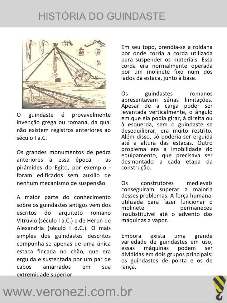 www.veronezi.com.br   <ul><li>O guindaste é provavelmente invenção grega ou romana, da qual não existem registros anterior...