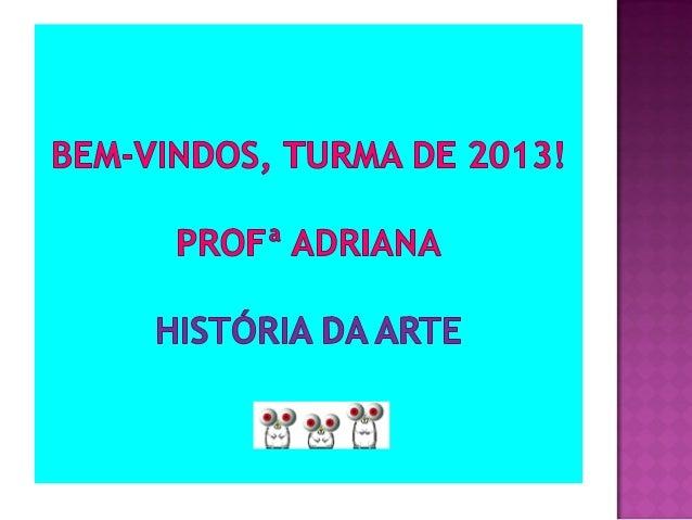arteasj@gmail.com ou@dri_arte (Twitter)Facebook: História da Arte - ASJ