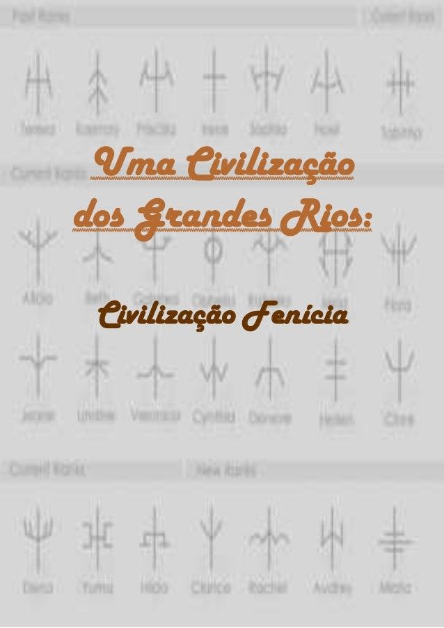 6Uma Civilizaçãodos Grandes Rios:Civilização Fenícia