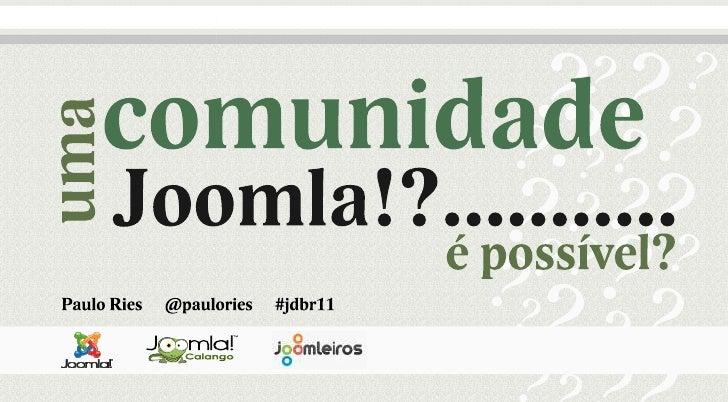 Uma comunidade Joomla é possível?
