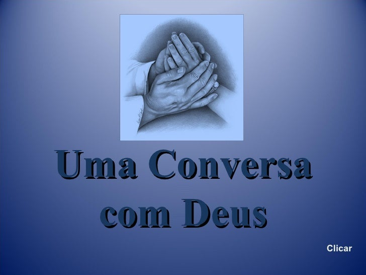 Uma Conversa com Deus Clicar