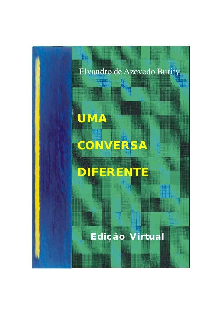 Elvandro de Azevedo BurityUMACONVERSADIFERENTE  Edição Virtual      1