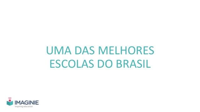 UMA DAS MELHORES ESCOLAS DO BRASIL