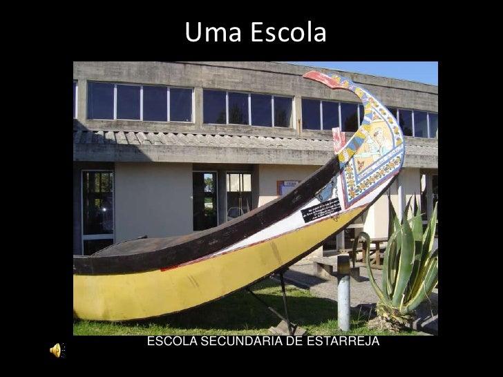 Uma Escola     ESCOLA SECUNDÁRIA DE ESTARREJA
