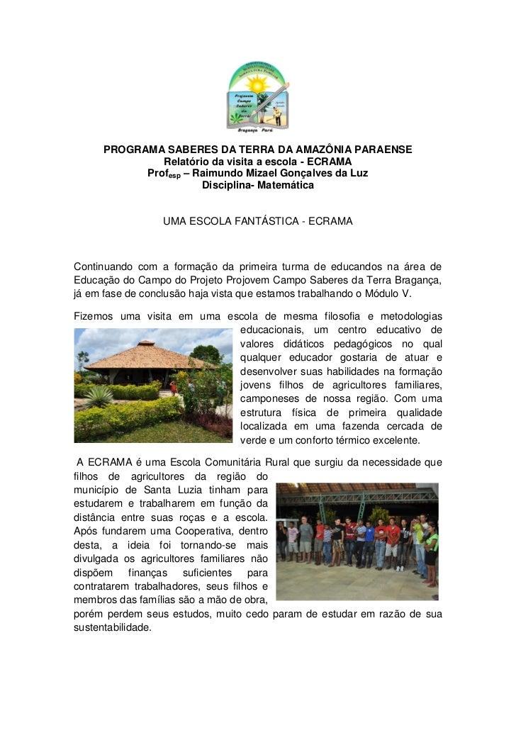PROGRAMA SABERES DA TERRA DA AMAZÔNIA PARAENSE              Relatório da visita a escola - ECRAMA           Profesp – Raim...
